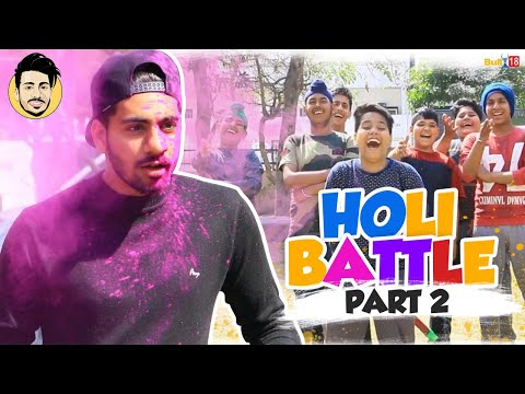 Holi Battle - Part 2 (With BLOOPERS) || By Pranav Nagpal