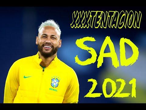 Neymar Jr ► XXXTENTACION .. SAD .. Dribbling , Skills & Goals .. 2021 .. ( HD ) ..
