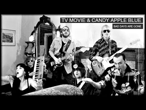 TV Movie - Bad Days Are Gone (feat. Candy Apple Blue)