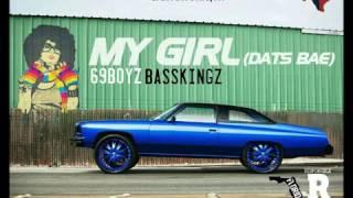 69 Boyz - My Girl [2017]