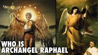 Who Is Archangel Raphael