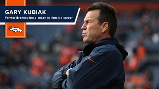 Former Broncos head coach Gary Kubiak calling it a career