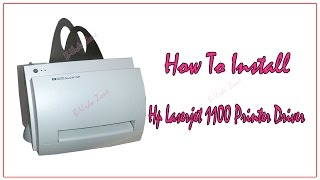 How To Install Hp Laserjet 1100 Printer Driver  For Windows 7 64 Bit