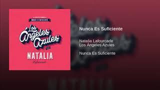Los Ángeles Azules Ft. Natalia Lafourcade - Nunca Es Suficiente