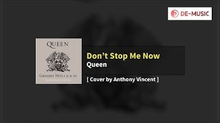 Queen - Don't Stop Me Now (Lyrics) Cover by Anthony Vincent