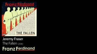 Jeremy Fraser - The Fallen [2006] - Franz Ferdinand