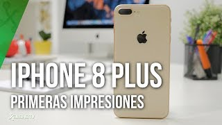 iPhone 8 Plus, primeras impresiones