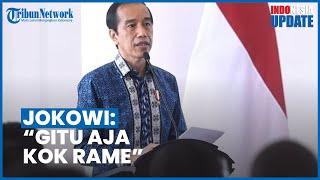Ajakannya Untuk Benci Produk Luar Negeri Saat Rapat Viral di Media Sosial, Jokowi: Gitu Aja Rame