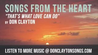 """Don Clayton - """"That's What Love Can Do"""""""