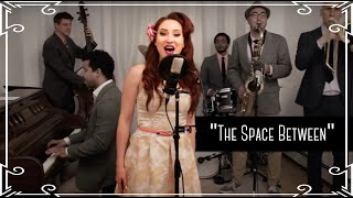 """""""The Space Between"""" (Dave Matthews Band) Jazz Cover by Robyn Adele Anderson"""