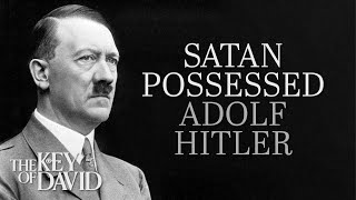 Satan Possessed Adolf Hitler