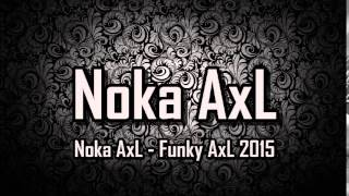 Gambar cover [ Breakbeat Remix ] Noka AxL - Funky AxL 2015