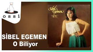 Sibel Egemen / O Biliyor