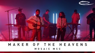 Mosaic MSC - Maker Of The Heavens: Song Session