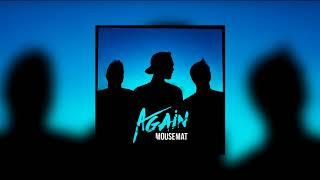 Again by Mousemat - mousemat