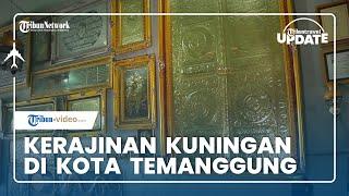 TRIBUN TRAVEL UPDATE: Kerajinan Kuningan di Pringsurat Temanggung