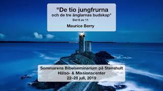 """""""De tio jungrurna och de tre änglarnas budskap"""" Del 8 av 11 – Maurice Berry"""