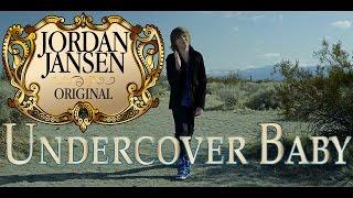 Undercover Baby - Original Song - Jordan Jansen