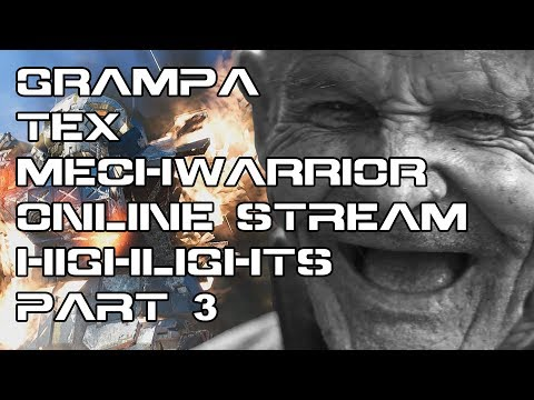 Grampa Tex Plays Mechwarrior Online