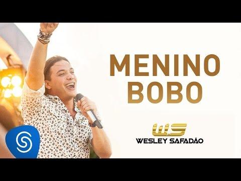 Menino Bobo - Wesley Safadão