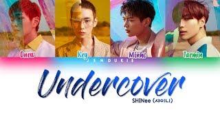 SHINee (샤이니) - 'Undercover' Lyrics [Color Coded Han|Rom|Eng]
