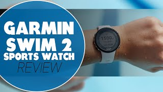 Garmin Swim 2 Sports Watch Review