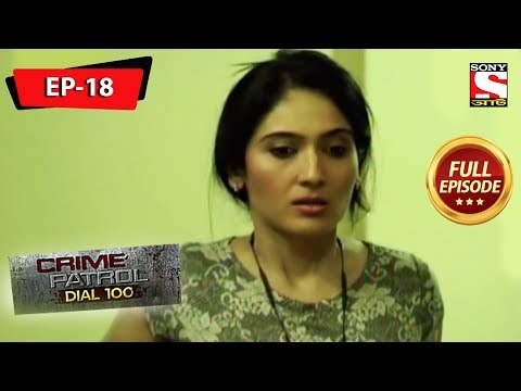 Crime Patrol Dial 100 - ক্রাইম প্যাট্রোল - Bengali - Full Episode 18 - 20th April, 2019