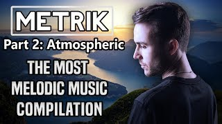 Metrik | The Most Melodic Music Of (Part 2: CoolAtmospheric) [Drum & Bass]