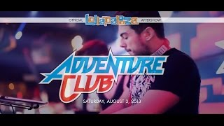 ADVENTURE CLUB  Official Lollapalooza Afterparty 2013
