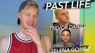 PAST LIFE: TREVOR DANIEL & SELENA GOMEZ