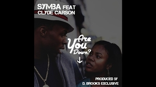 Symba ft. Clyde Carson - Are U Down