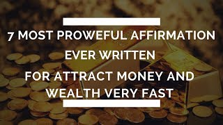 """Wealth Affirmation """"The 7 Most Powerful Money Affirmations Ever Written."""""""