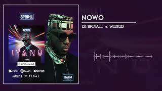 DJ Spinall   Nowo Ft. Wizkid (Audio)