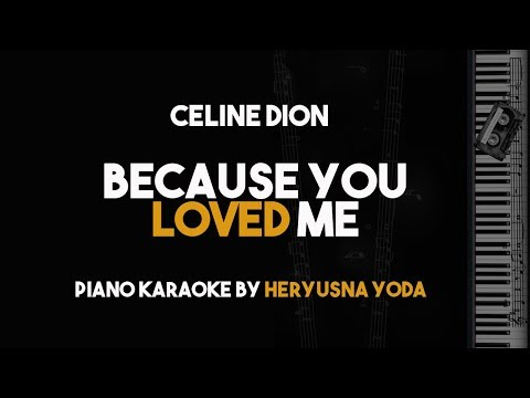 Because You Loved Me - Celine Dion (Piano Karaoke Version)