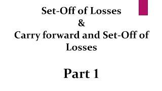Set-Off & Carry Forward Of Losses- Part I