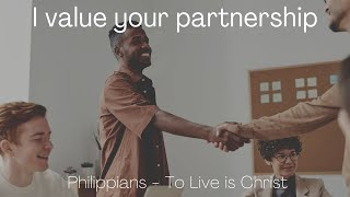 How I value your partnership. Philippians 1:5
