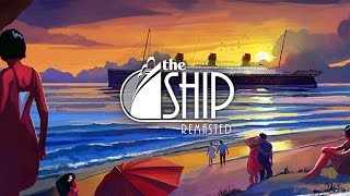 The Ship: Remasted video