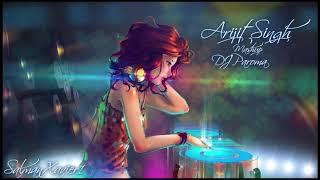 Arijit Singh Mashup DJ Paroma