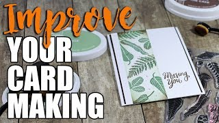 MAKE Your CARDS BETTER! 3 Simple Tips