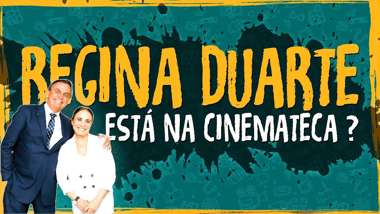 Regina Duarte Está na Cinemateca?