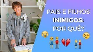 Pais E Filhos INIMIGOS: Por Quê? Márcia Fernandes Explica!!
