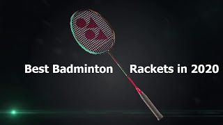 Top 6 Best Badminton Rackets In 2020