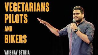 Vegetarians Bikers and Pilots | Stand up comedy by Vaibhav Sethia