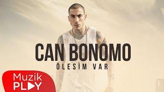 Can Bonomo - Ölesim Var (Official Audio)