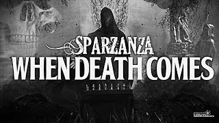 SPARZANZA - When death comes (Death is Certain, Life is Not, 2012)