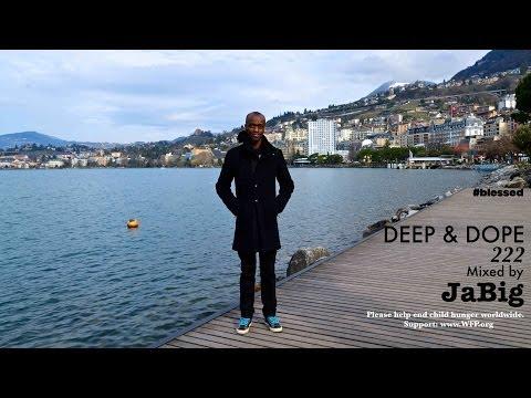 Deep Soulful House Music DJ Mix by JaBig – DEEP & DOPE 222