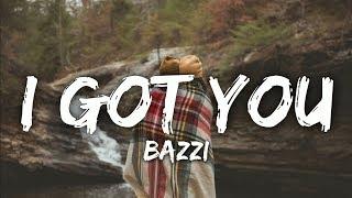 Bazzi - I Got You (Lyrics)