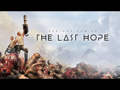 Serious Sam VR: The Last Hope - Launch Trailer thumbnail