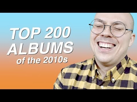 Top 200 Albums of the 2010s