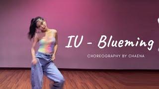 [DANCE ]IU   BLUEMING  아이유 블루밍 안무(창작안무) Choreography  By Chaena